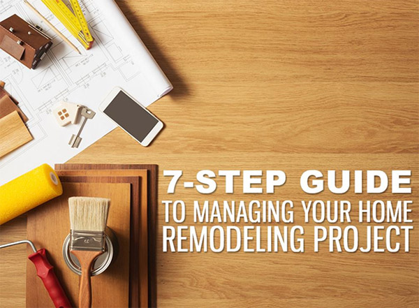 7-Step Guide to Managing Your Home Remodeling Project