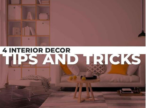 4 Interior Decor Tips and Tricks