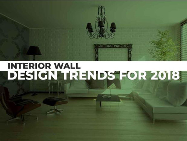 Interior Wall Design Trends for 2018